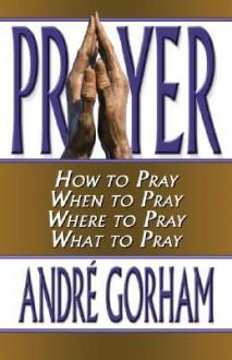 Prayer - Andre Gorham