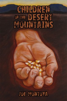 Children of the Desert Mountains - Joe Montoya