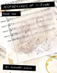 Misfortunes of T-Funk, Book 1: (Built-in Music Edition) - Barnaby Hazen