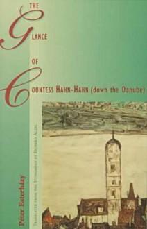 The Glance of Countess Hahn-Hahn (down the Danube) - Péter Esterházy, Richard Aczel