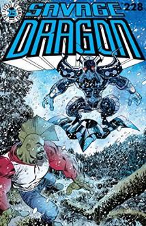 Savage Dragon #228 - Erik Larsen,Erik Larsen