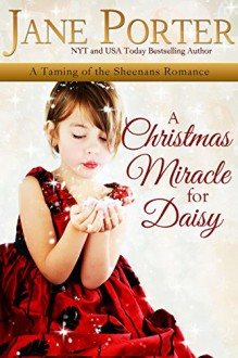A Christmas Miracle for Daisy (Taming of the Sheenans Book 5) - Jane Porter