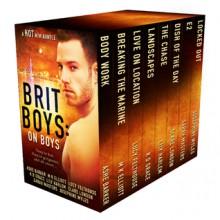 Brit Boys: On Boys - Ashe Barker, M.K. Elliott, Josephine Myles, Lily Harlem, Sarah Masters, Lucy Felthouse, K.D. Grace, Clare London