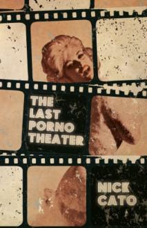 The Last Porno Theater - Nick Cato