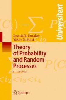 Theory of Probability and Random Processes - Leonid Koralov, Yakov G. Sinai