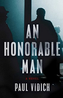An Honorable Man: A Novel - Paul Vidich