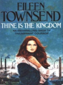 Thine Is the Kingdom - Eileen Townsend