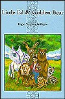 Little Ed & Golden Bear - Eligio Stephen Gallegos