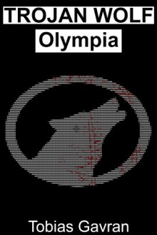 Trojan Wolf: Olympia - Tobias Gavran
