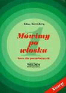 Mówimy po włosku 1 Kurs dla początkujących + CD - Alina Kreisberg