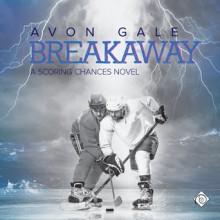 Breakaway - Avon Gale, R. Scott Smith