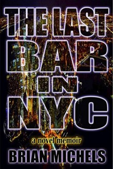 The Last Bar in NYC - Brian Michels