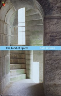 The Land of Spices (Virago Modern Classics) - Kate O'Brien