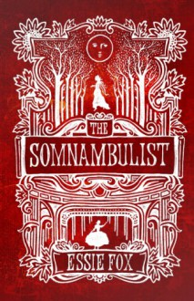 The Somnambulist - Essie Fox