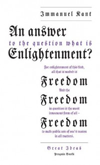 An Answer to the Question: What Is Enlightenment? (Great Ideas) - Immanuel Kant