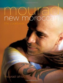 Mourad: New Moroccan - Mourad Lahlou