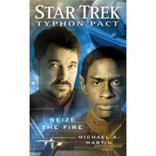 Seize the Fire (Star Trek: Typhon Pack, #2) - Michael A. Martin
