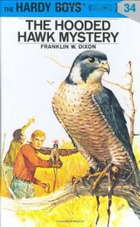 The Hooded Hawk Mystery - Franklin W. Dixon