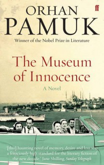 The Museum of Innocence - Orhan Pamuk,Maureen Freely