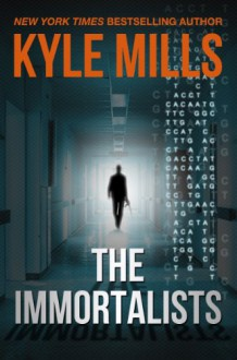 The Immortalists - Kyle Mills