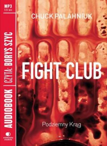 Fight club. Podziemny krąg (audiobook CD) - Palahniuk Chuck