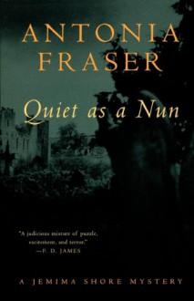 Quiet as a Nun - Antonia Fraser
