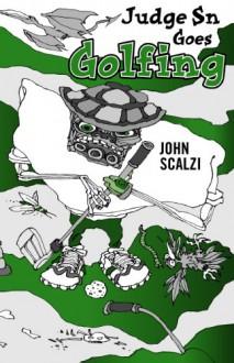 Judge Sn Goes Golfing - John Scalzi, Gahan Wilson