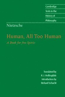Human, All Too Human - R.J. Hollingdale, Friedrich Nietzsche