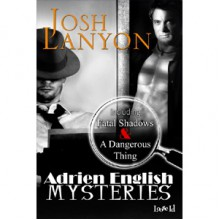 Adrien English Mysteries: Fatal Shadows and A Dangerous Thing - Josh Lanyon