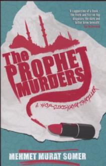 The Prophet Murders - Mehmet Murat Somer, Kenneth Dakan