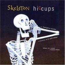 Skeleton Hiccups - Margery Cuyler, S.D. Schindler