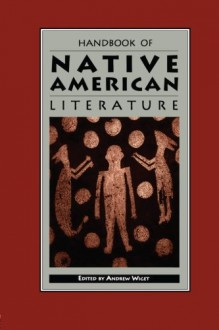 Handbook of Native American Literature - Andrew Wiget