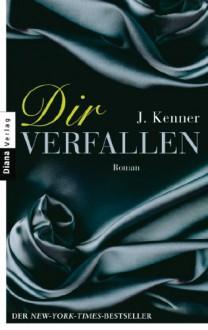 Dir verfallen - J. Kenner