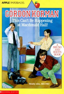 This Can't Be Happening at MacDonald Hall! - Gordon Korman