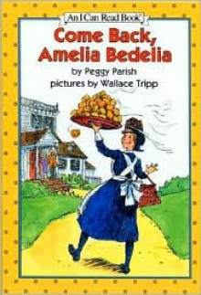 Come Back, Amelia Bedelia - Peggy Parish, Wallace Tripp