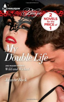 My Double Life: Wild and Wicked - Joanne Rock