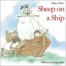 Sheep on a Ship - Nancy E. Shaw, Margot Apple