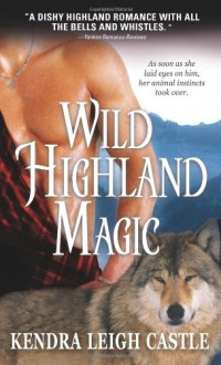 Wild Highland Magic - Kendra Leigh Castle