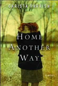 Home Another Way - Christa Parrish