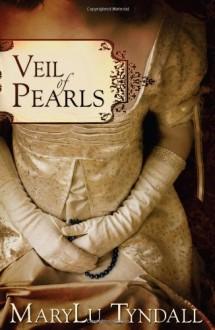 Veil of Pearls - MaryLu Tyndall, M.L. Tyndall