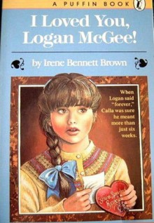 I Loved You, Logan McGee! - Irene Bennett Brown