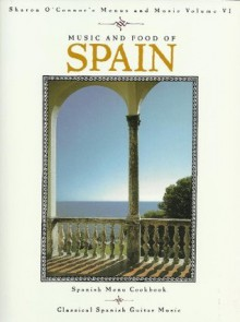 Music and Food of Spain: Cookbook with Music CD - Sharon O'Connor