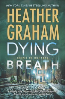 Dying Breath: A Heart-Stopping Novel of Paranormal Romantic Suspense (Krewe of Hunters) - Heather Graham