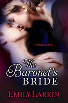 The Baronet's Bride (Midnight Quill Book 3) - Emily Larkin
