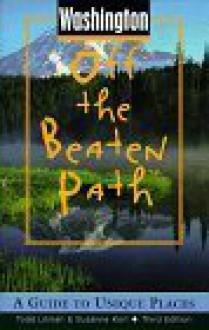 Washington Off the Beaten Path: A Guide to Unique Places - Jo Brown2, Jo Brown, Todd Litman