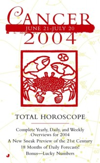 Cancer 2004 Total Horoscope - Jove Books Staff, Jove Publications, Astrology World