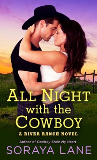 All Night with the Cowboy - Soraya Lane