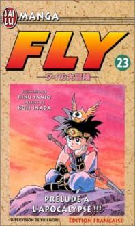 Fly, tome 23 : Prélude à l'apocalypse ! ! ! - Riku Sanjo, Koji Inada