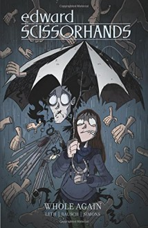 Edward Scissorhands Volume 2: Whole Again (Edward Scissorhands Tp) - Kate Leth,Drew Rausch,Drew Rausch