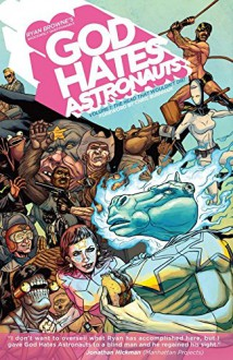 God Hates Astronauts Vol. 1 - Ryan Browne,Ryan Browne
